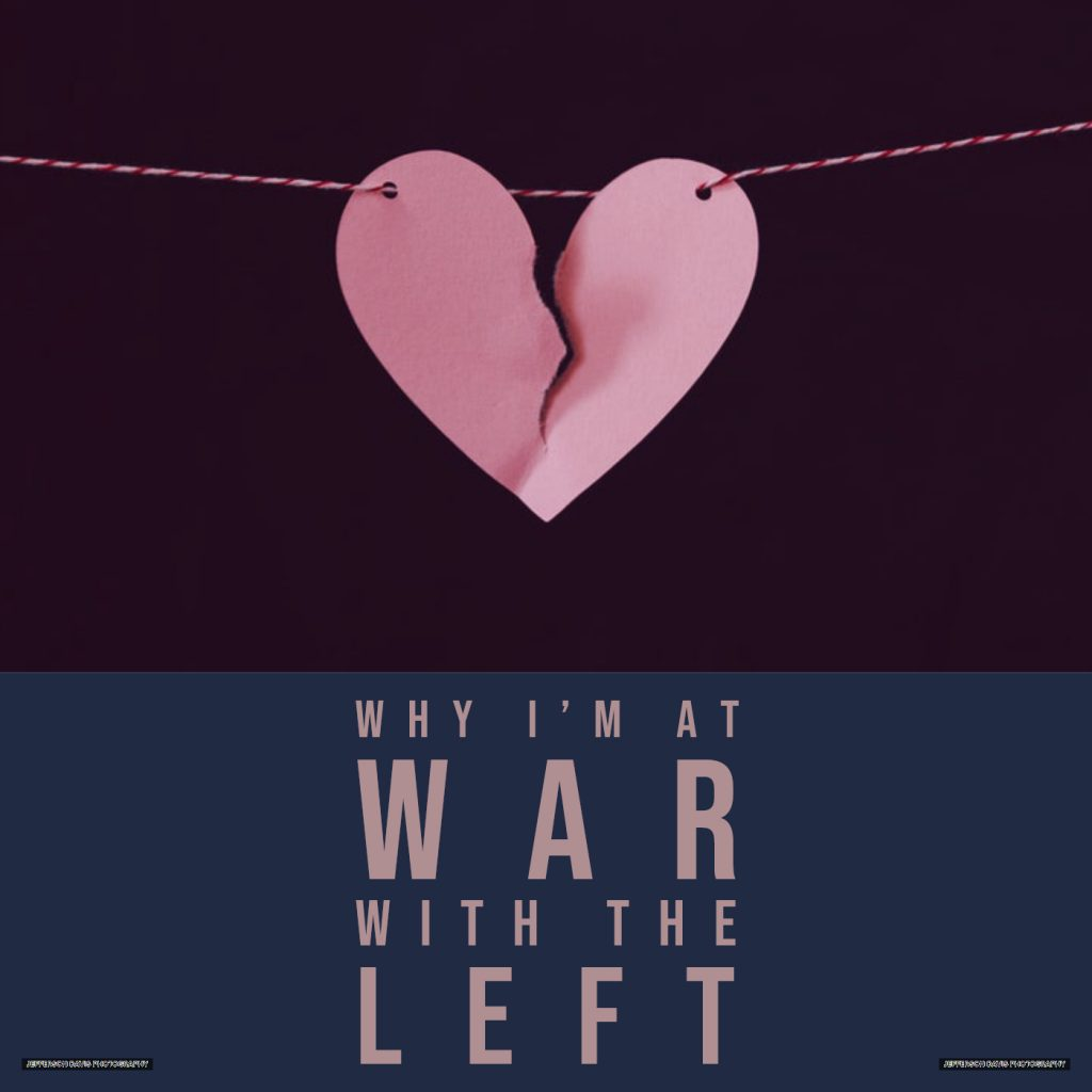 Why I am at War with the Left Valentine's Day Special